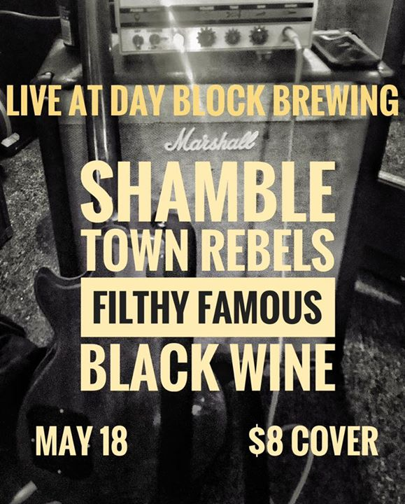 The Filthy Famous/Shamble Town Rebels/Black Wine at Day Block!