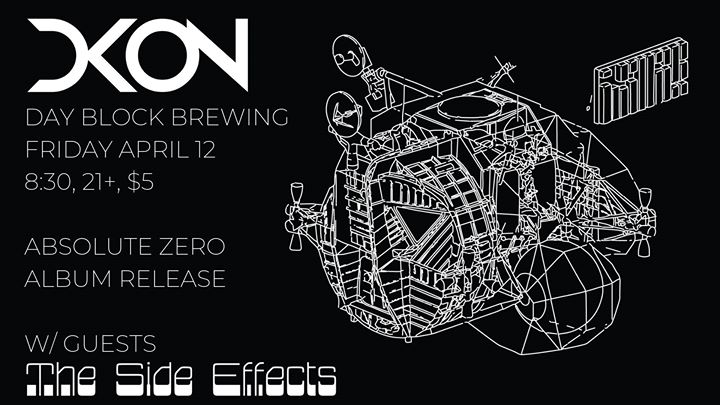 "DKON ""Absolute Zero"" Album Release w guests The Side Effects"