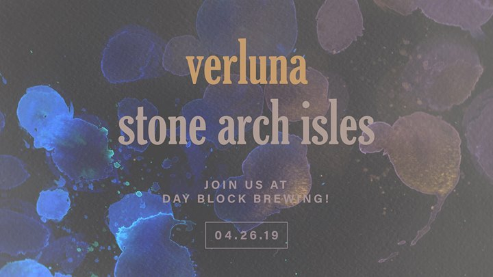 Stone Arch Isles w/ Verluna At Dayblock Brewing